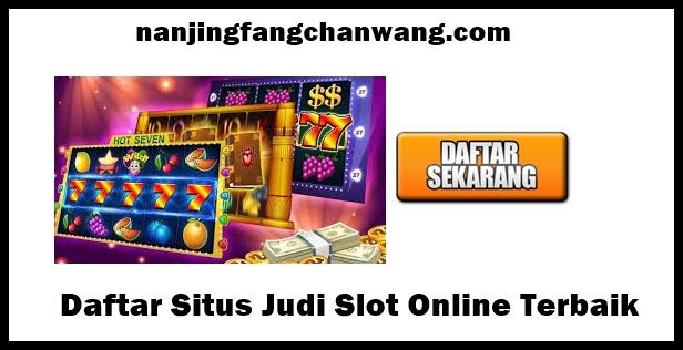 Daftar Situs Judi Slot Online Terbaik